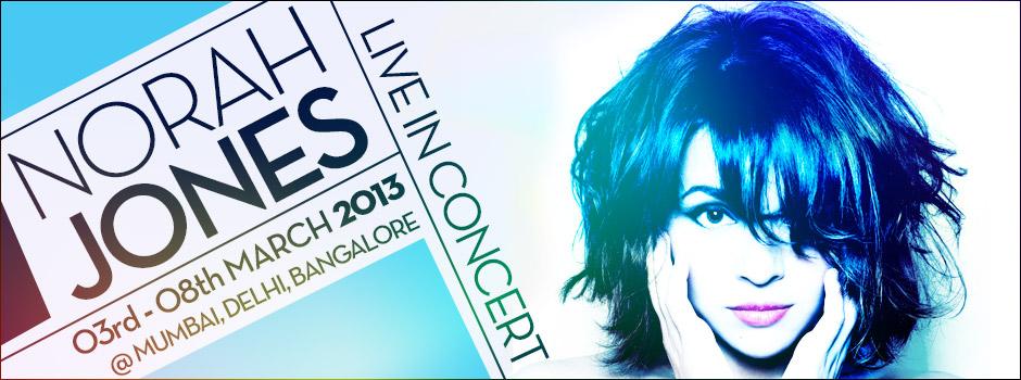 Norah Jones Live in Concert in Mumbai, Delhi, Bangalore from March 3-8, 2013
