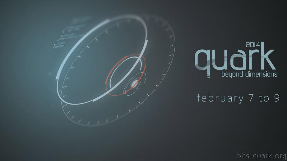 Quark 2014 - Beyond Dimensions Festival in BITS Goa from February 7-9, 2014