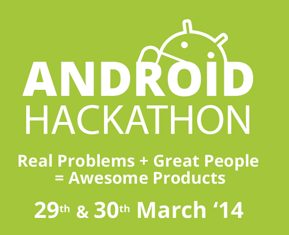 Android Hackathon in Bangalore from March 29-30, 2014