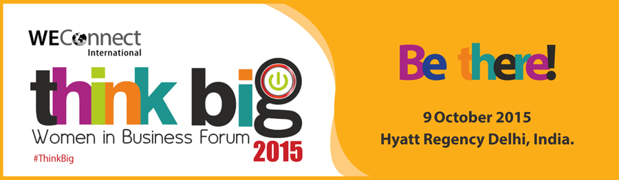 Think Big - Women in Business Forum 2015 Conference in Delhi on October 9, 2015