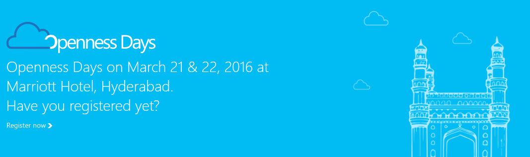 Microsoft Openness Days in Hyderabad on March 21 & 22, 2016Microsoft Openness Days in Hyderabad on March 21 & 22, 2016
