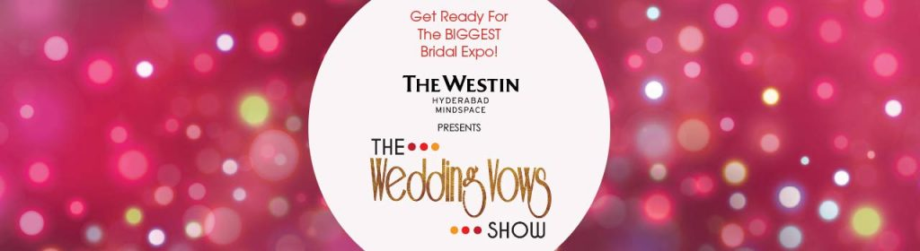 The Wedding Vows Show in Hyderabad on July 23, 2016