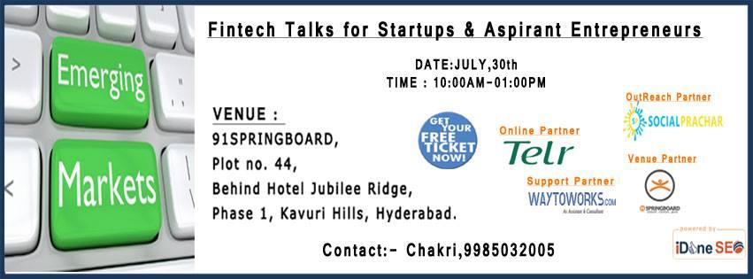 Fintech Talks for Startups & Aspirant Entrepreneurs in Hyderabad on July 30, 2016