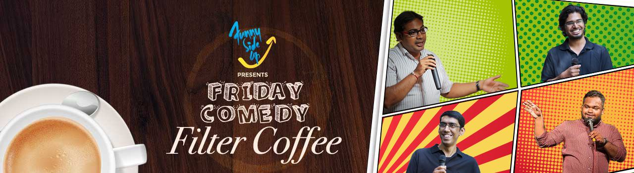 Friday Comedy with Filter Coffee in Secunderabad on September 16, 2016