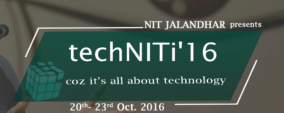 techNITi 2016 - Tech Fest in NIT Jalandhar from October 20-23, 2016