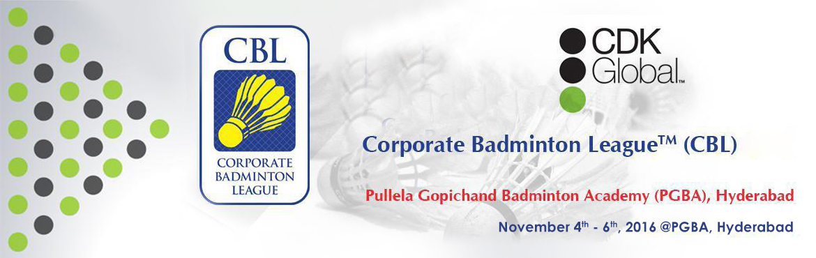 Corporate Badminton League 2016 in Hyderabad from November 4-6, 2016