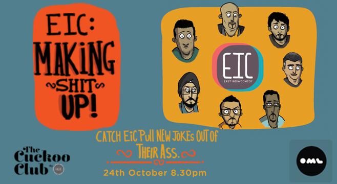 EIC - Making Shit Up! in Mumbai on October 24, 2016