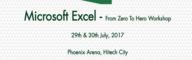Excel 2013 - Zero to Hero Workshop in Hyderabad from July 29-30, 2017