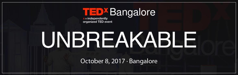TEDxBangalore 2017 - UNBREAKABLE on October 8, 2017