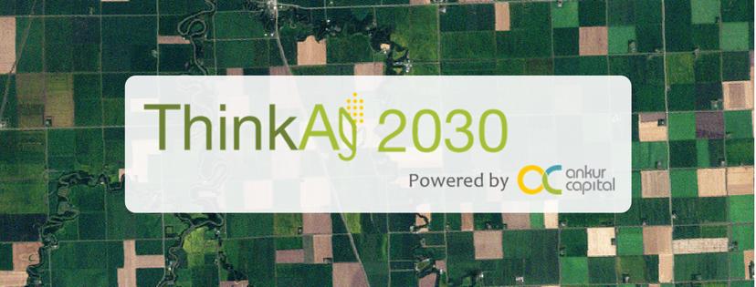 ThinkAg2030 - Bangalore Edition on July 27, 2017