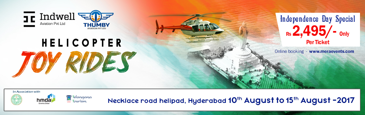 Helicopter Joy Rides - Independence Day Special in Hyderabad from August 10-15, 2017