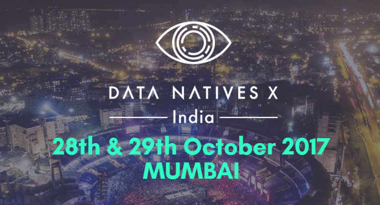 Data Natives X India - Conference in Mumbai from October 28-29, 2017