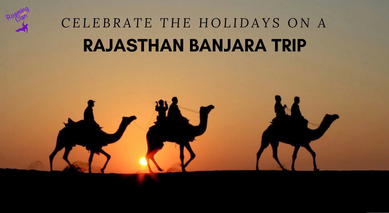 Rajasthan Banjara Trip- New Year 2018 Special 10 Days of Wilderness from December 23, 2017