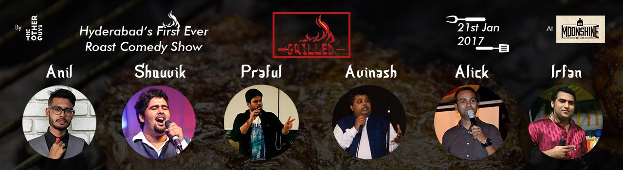 GRILLED - Hyderabad's First Ever Roast Comedy Special on January 21, 2018