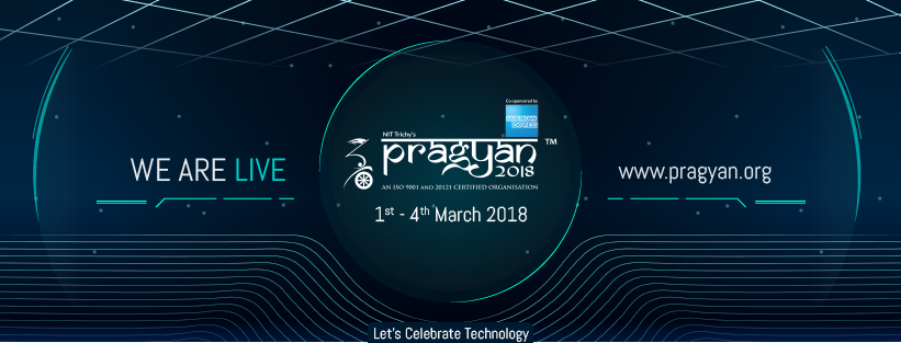 Pragyan 2018 - Techno Managerial Fest of NIT Trichy from March 1-4, 2018