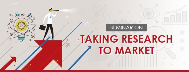 Taking Research to Market Seminar in Bangalore