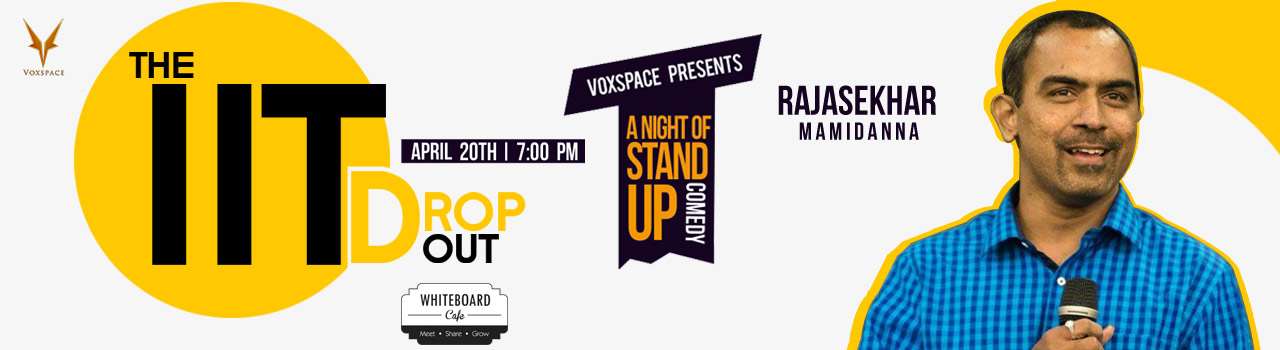 The IIT Drop Out! Standup Show in Hyderabad on April 20, 2018