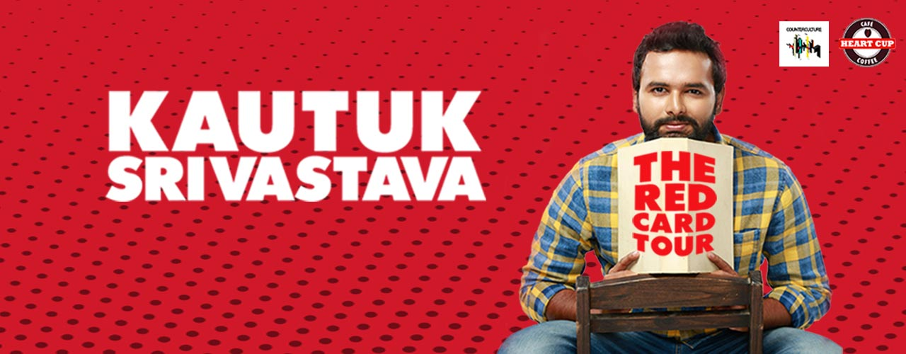 Kautuk Srivastava - The Red Card Tour
