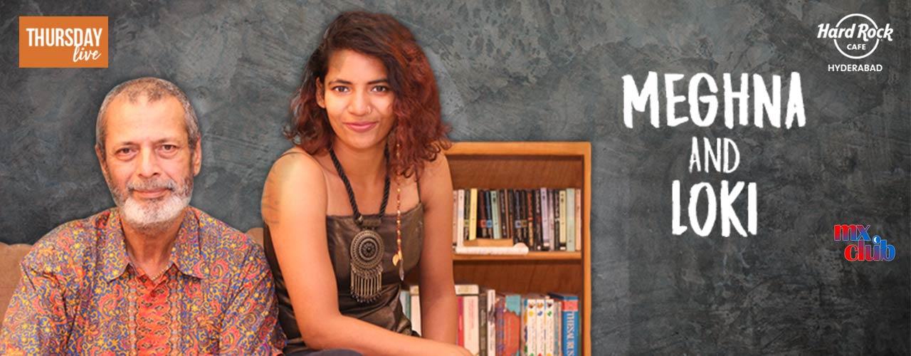 Meghna & Loki - Thursday Live in Hyderabad